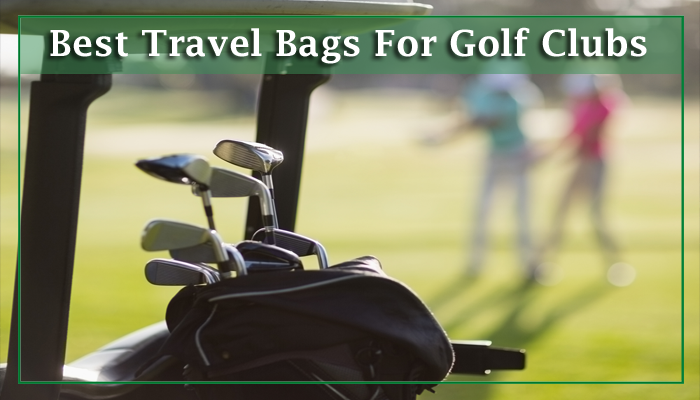 Best Travel Bags For Golf Clubs
