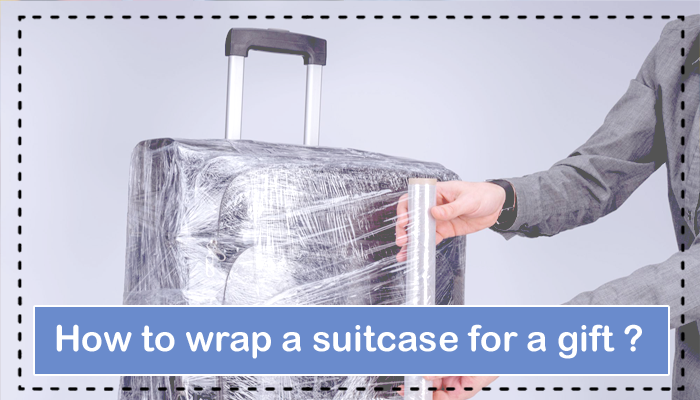 How to wrap a suitcase for a gift?